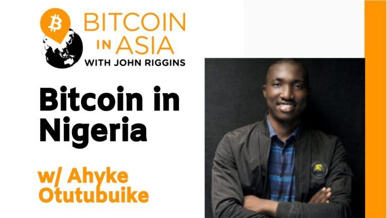Bitcoin In Nigeria With Ahyke Otutubuike – Bitcoin Magazine