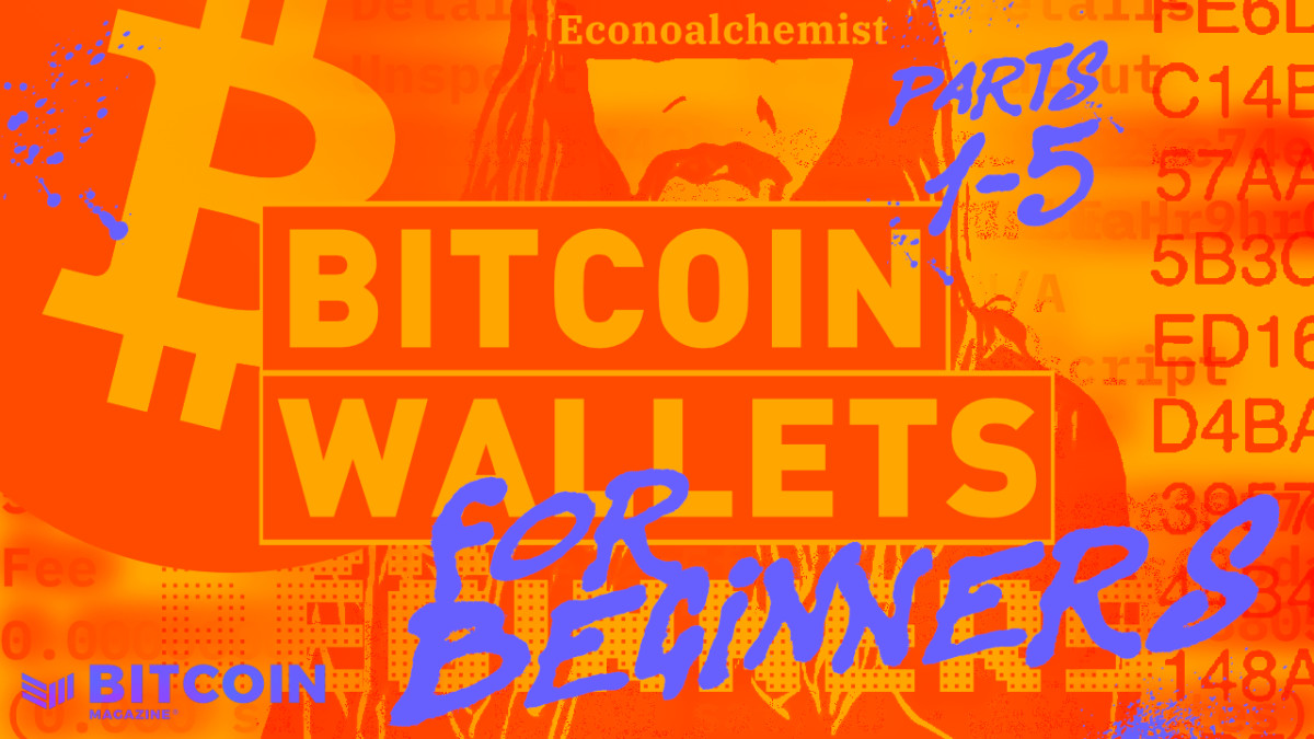 Bitcoin Wallets For Beginners – Bitcoin Magazine: Bitcoin News, Articles, Charts, and Guides