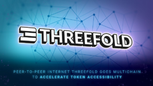Peer-to-Peer Internet ThreeFold Goes Multichain to Accelerate Token Accessibility – Press release Bitcoin News