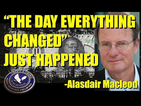 """""""The Day Everything Changed"""" Just Happened   Alasdair Macleod"""