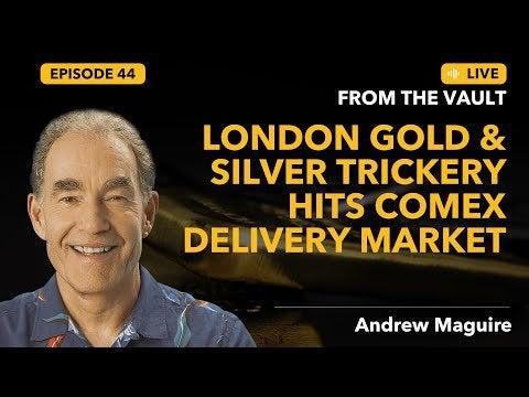 Ep. 44 Live from the Vault: London Gold & Silver Trickery Hits Comex Delivery Market