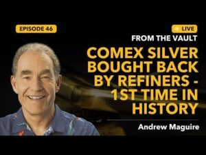 Ep. 46 Live from the Vault – Comex Silver Bought Back by Refiners – 1st …